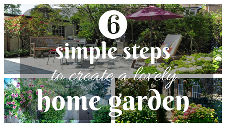 6 simple steps to create a lovely home garden at home for Steps to start building a house
